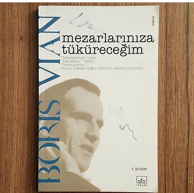 Mezarlarınızı Tüküreceğim - Boris Vian
